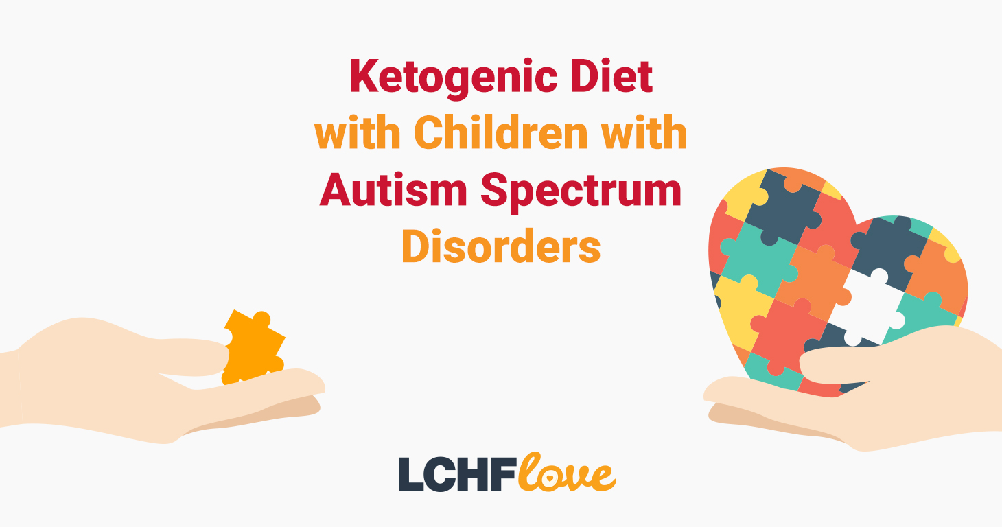 Ketogenic diet for children with autism spectrum disorders – LCHFlove.com